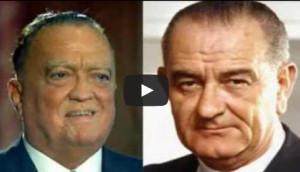 Lyndon Johnson & J. Edgar Hoover